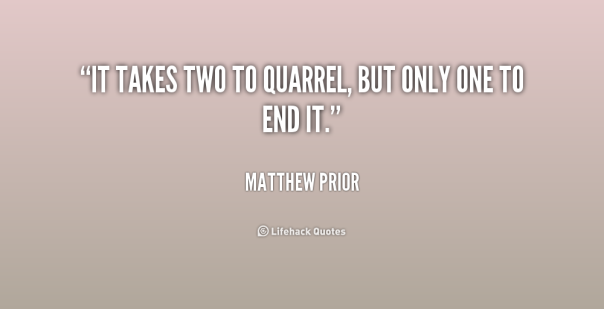 quote-Matthew-Prior-it-takes-two-to-quarrel-but-only-209100
