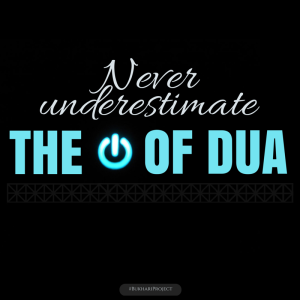 THE POWER OF DUA