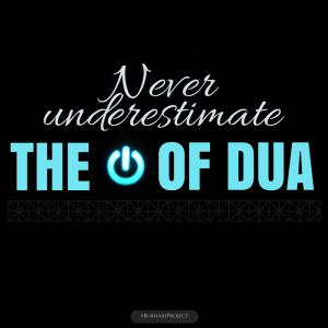 THE POWER OF DUA