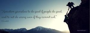 Do good, always.