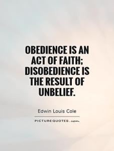 obedience-is-an-act-of-faith-disobedience-is-the-result-of-unbelief-quote-1