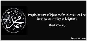 quote-people-beware-of-injustice-for-injustice-shall-be-darkness-on-the-day-of-judgment-muhammad-254788